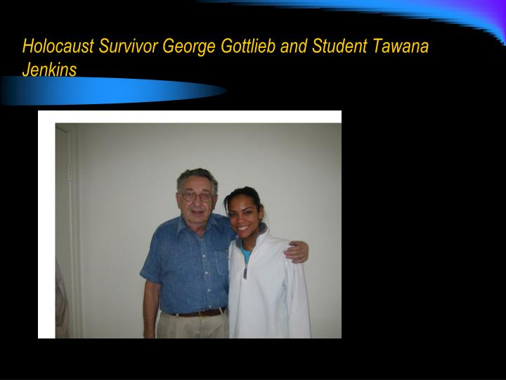 Holocaust Survivor George Gottlieb and Student Tawana Jenkins