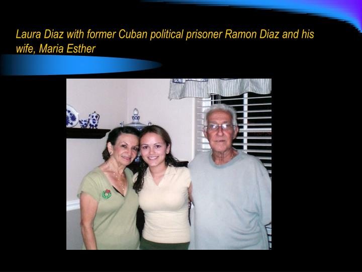 Laura Diaz with former Cuban political prisoner Ramon Diaz and his wife, Maria Esther