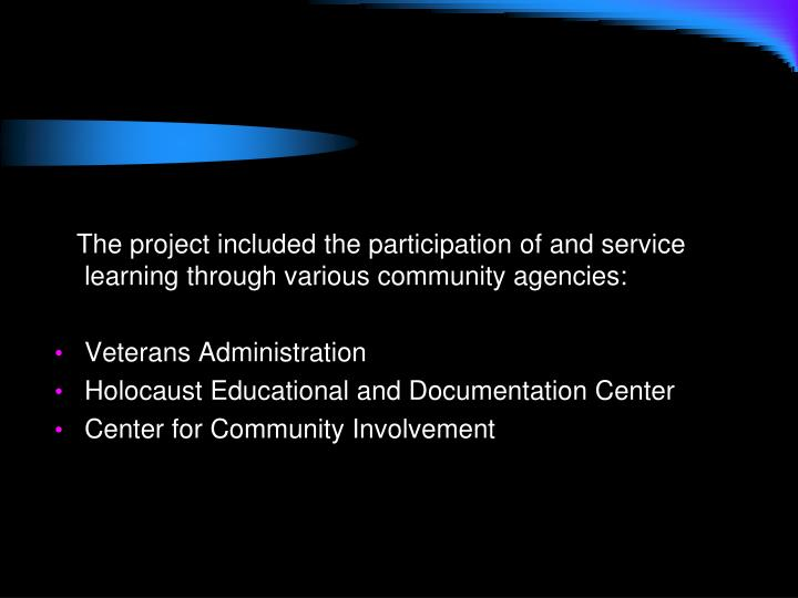 The project included the participation of and service learning through various community agencies: