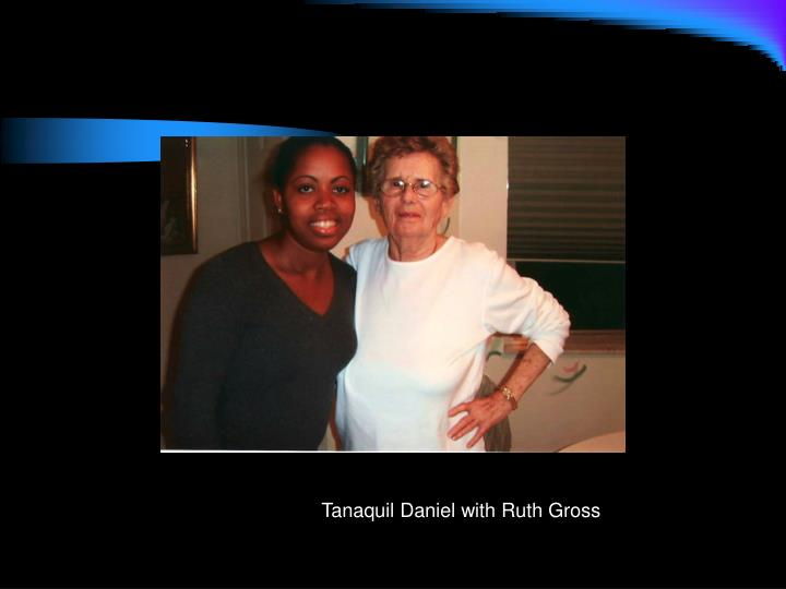 Tanaquil Daniel with Ruth Gross