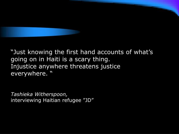 """Just knowing the first hand accounts of what's going on in Haiti is a scary thing."
