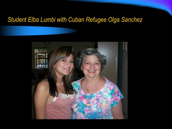 Student Elba Lumbi with Cuban Refugee Olga Sanchez