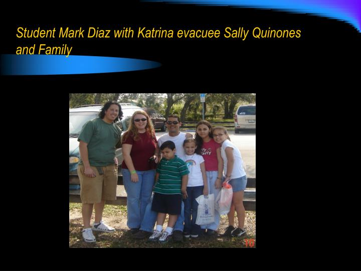Student Mark Diaz with Katrina evacuee Sally Quinones and Family