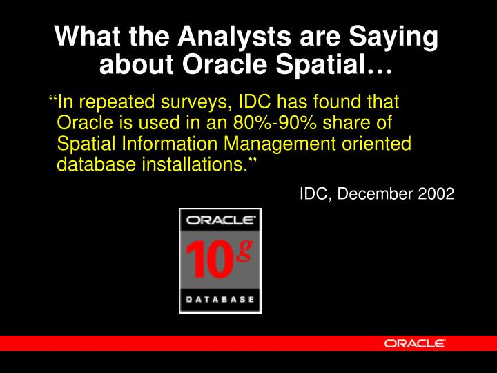 What the Analysts are Saying about Oracle Spatial