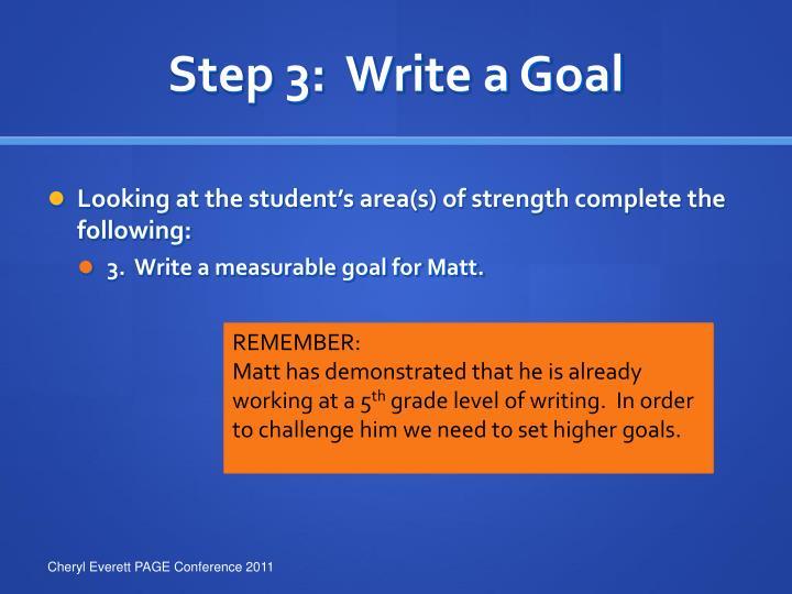 Step 3:  Write a Goal
