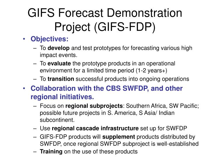 GIFS Forecast Demonstration Project (GIFS-FDP)