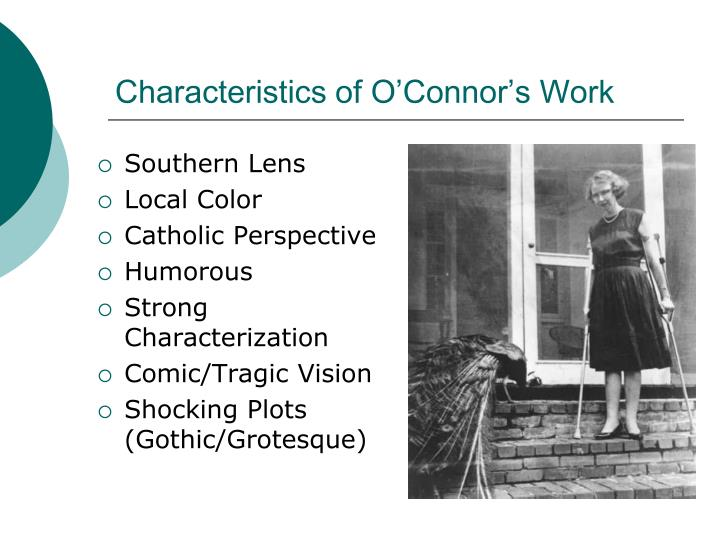 Characteristics of O'Connor's Work