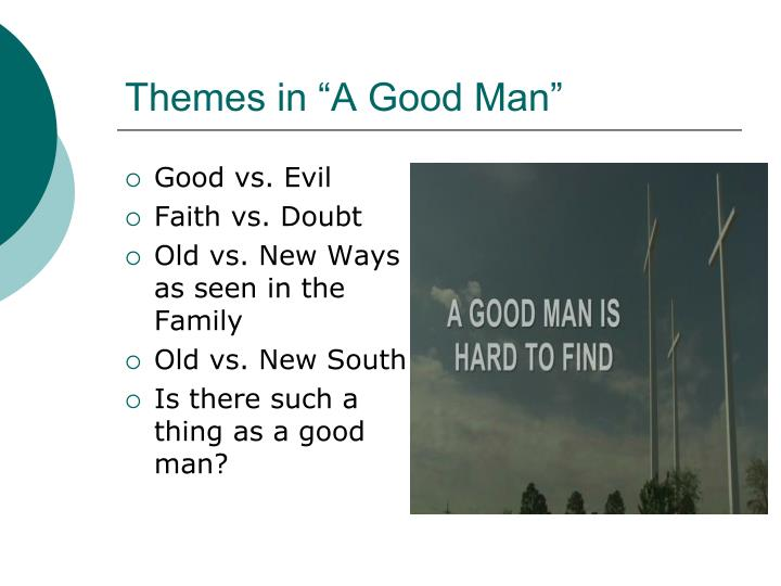 "Themes in ""A Good Man"""