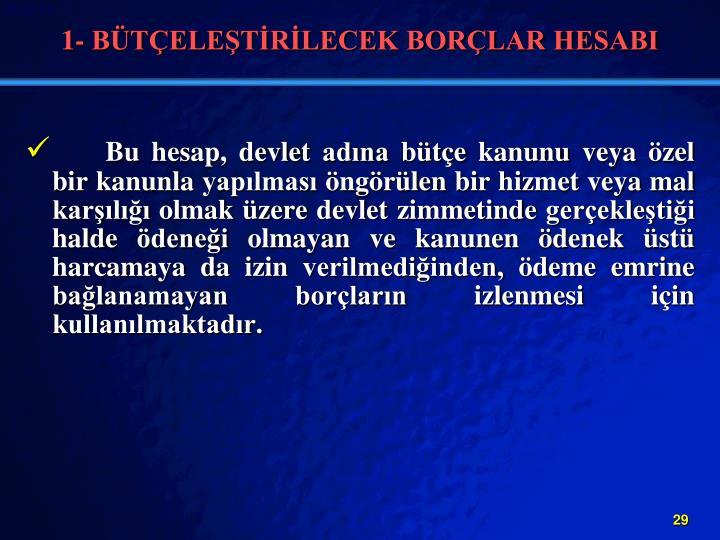 1- BTELETRLECEK BORLAR HESABI