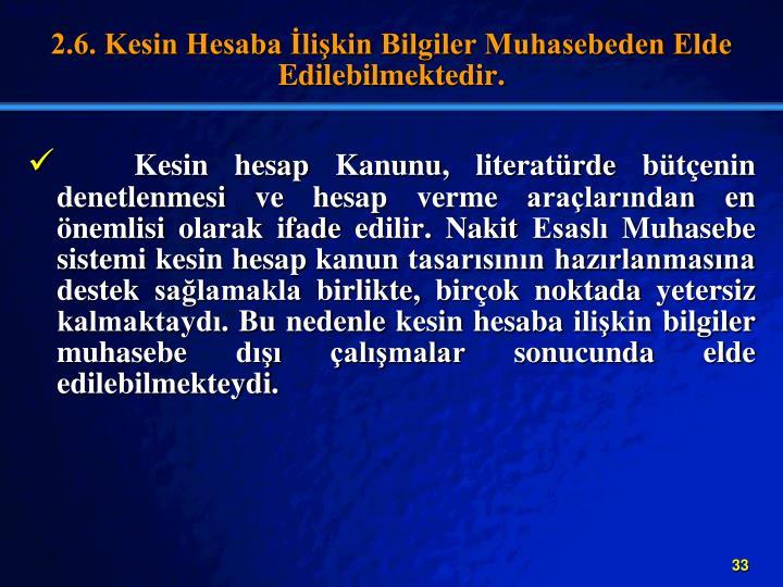 2.6. Kesin Hesaba likin Bilgiler Muhasebeden Elde Edilebilmektedir.