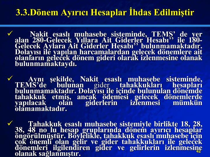 3.3.Dnem Ayrc Hesaplar hdas Edilmitir