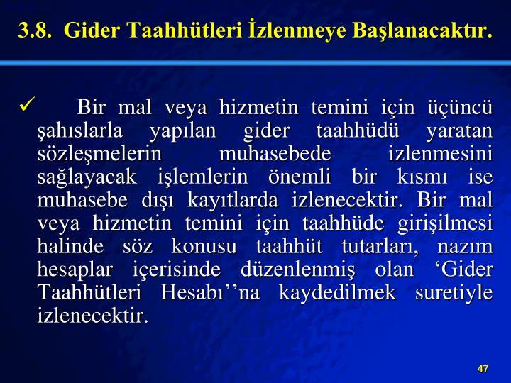 3.8.  Gider Taahhtleri zlenmeye Balanacaktr.