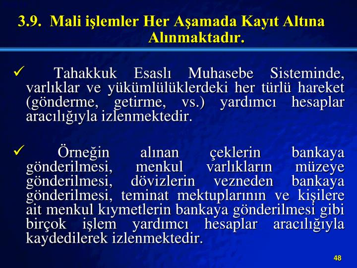 3.9.  Mali ilemler Her Aamada Kayt Altna Alnmaktadr.