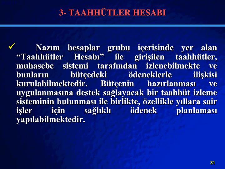 3- TAAHHTLER HESABI