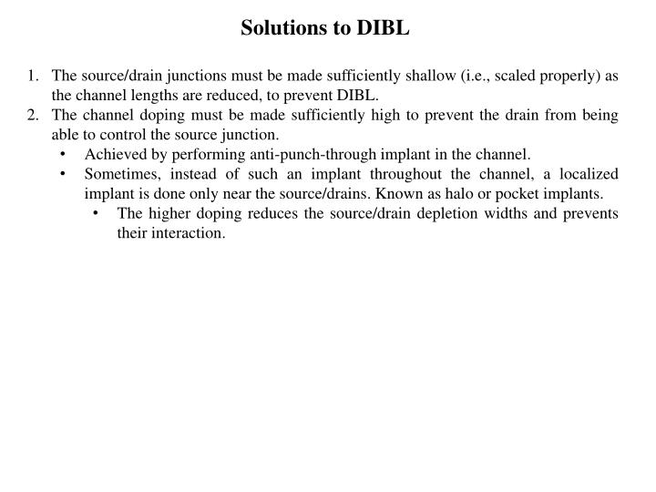 Solutions to DIBL