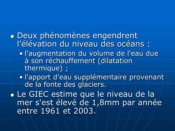 Deux phénomènes engendrent l'élévation du niveau des océans: