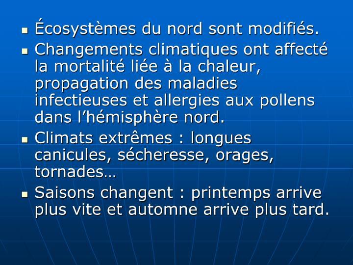 Écosystèmes du nord sont modifiés.