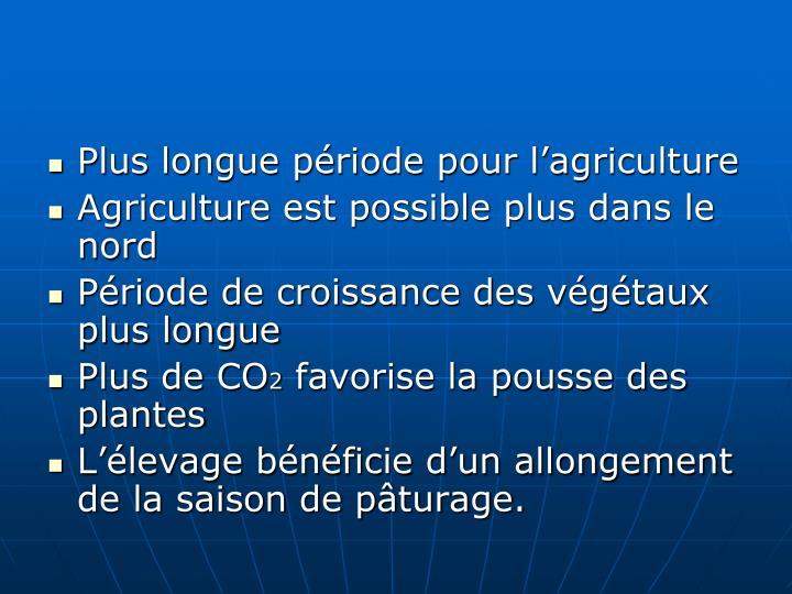 Plus longue période pour l'agriculture