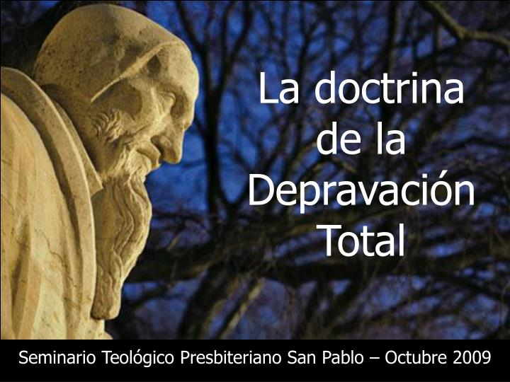 La doctrina de la Depravación Total