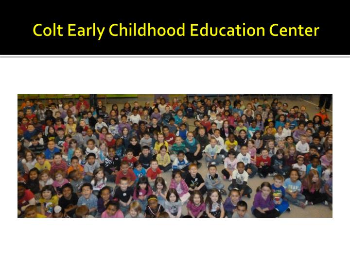 Colt Early Childhood Education Center
