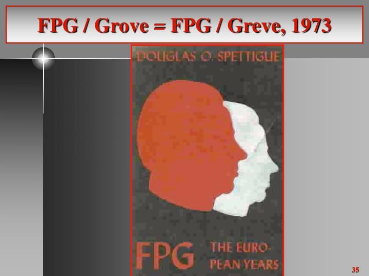 FPG / Grove = FPG / Greve, 1973