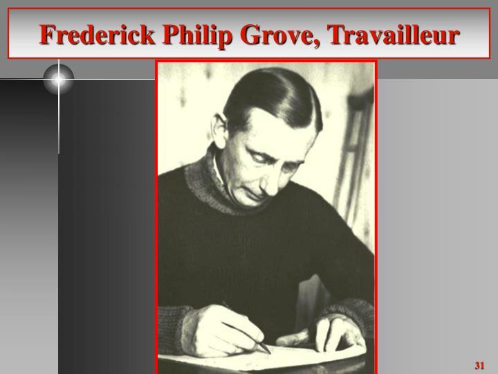 Frederick Philip Grove, Travailleur
