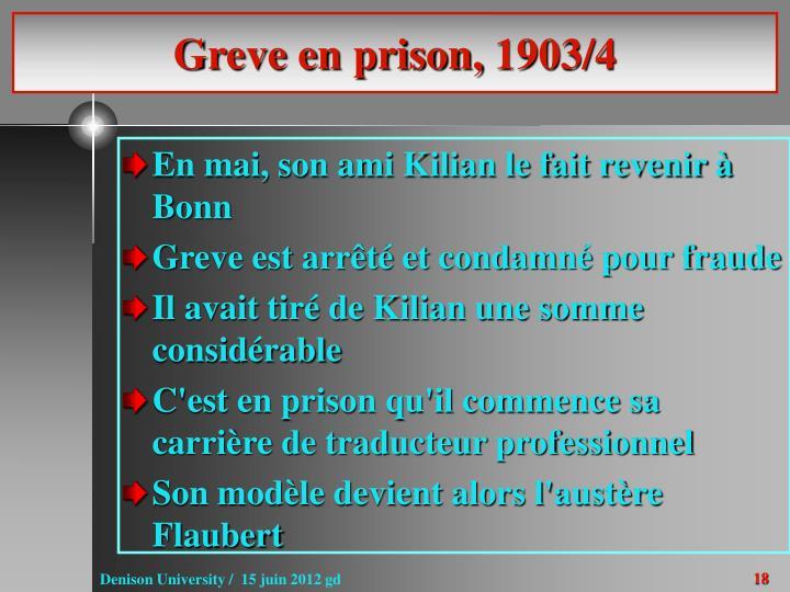 Greve en prison, 1903/4
