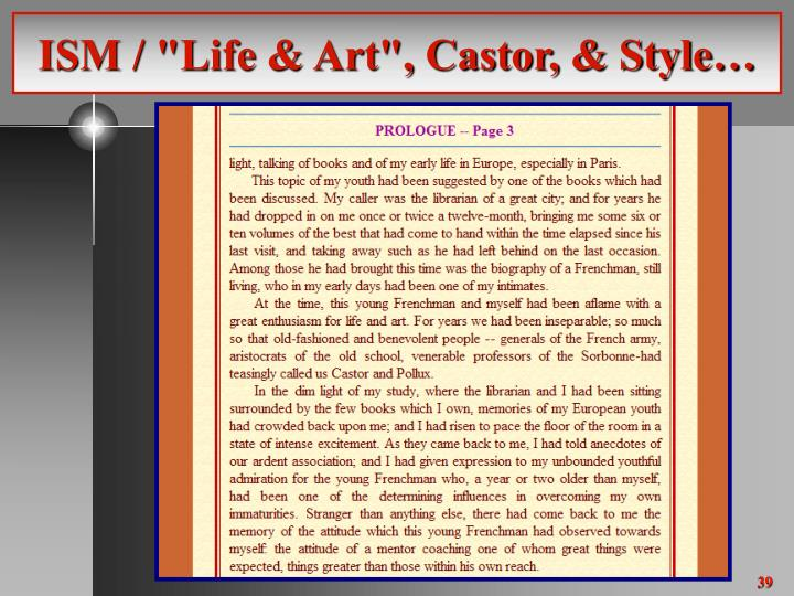 "ISM / ""Life & Art"", Castor, & Style…"