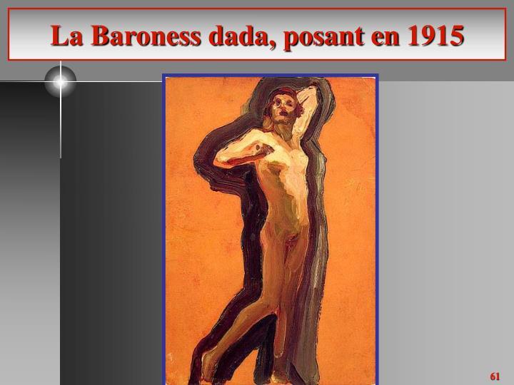 La Baroness dada, posant en 1915
