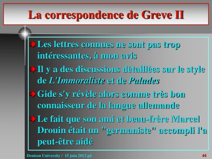 La correspondence de Greve II