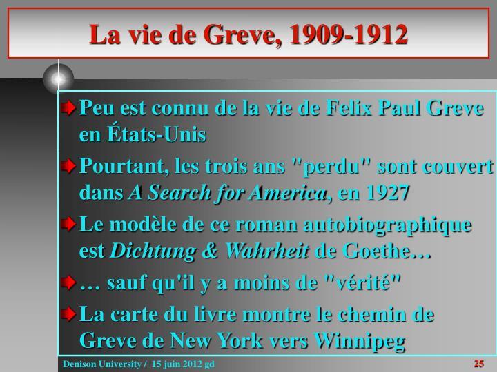 La vie de Greve, 1909-1912
