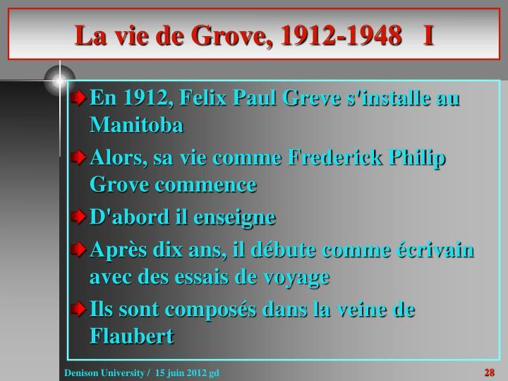 La vie de Grove, 1912-1948   I