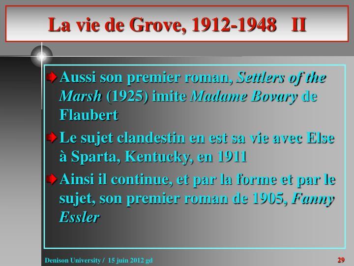 La vie de Grove, 1912-1948   II