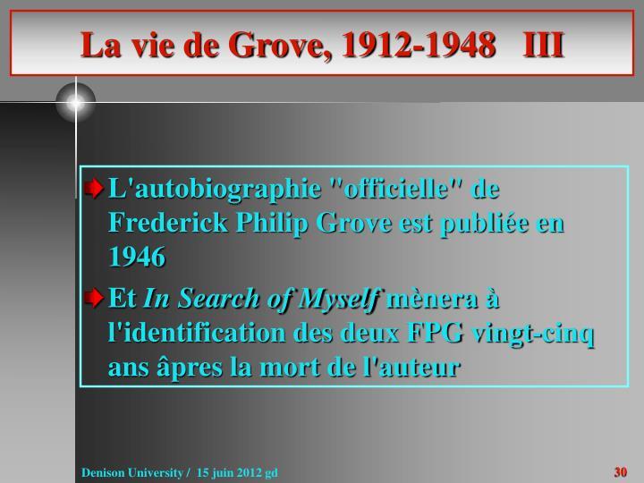 La vie de Grove, 1912-1948   III