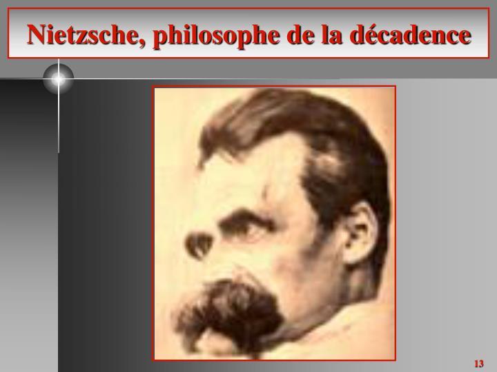 Nietzsche, philosophe de la décadence