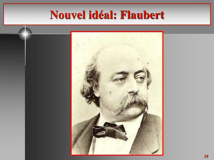 Nouvel idéal: Flaubert