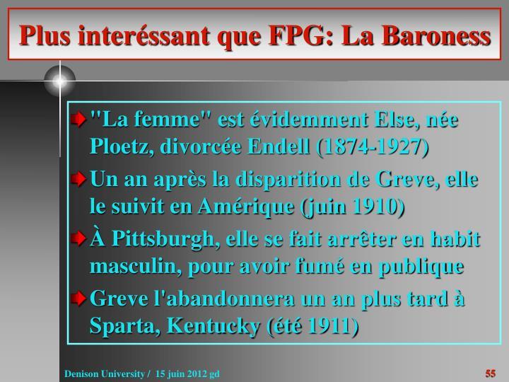 Plus interéssant que FPG: La Baroness
