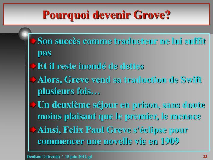 Pourquoi devenir Grove?