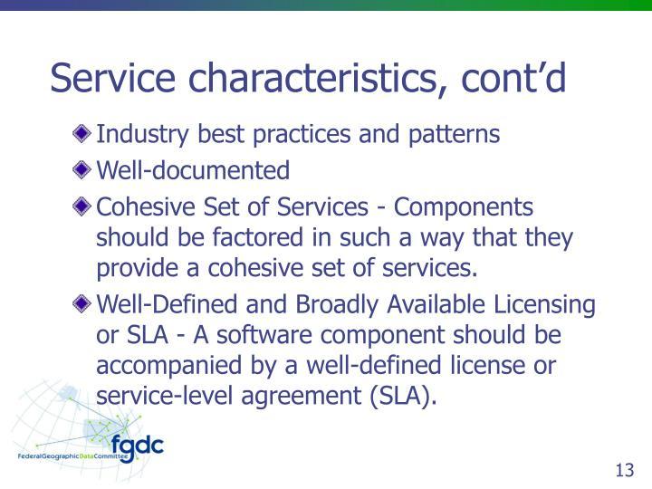 Service characteristics, cont'd