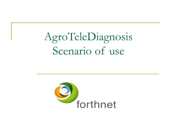 Agrotelediagnosis scenario of use