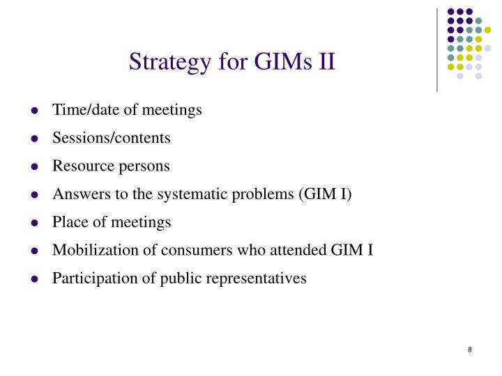 Strategy for GIMs II