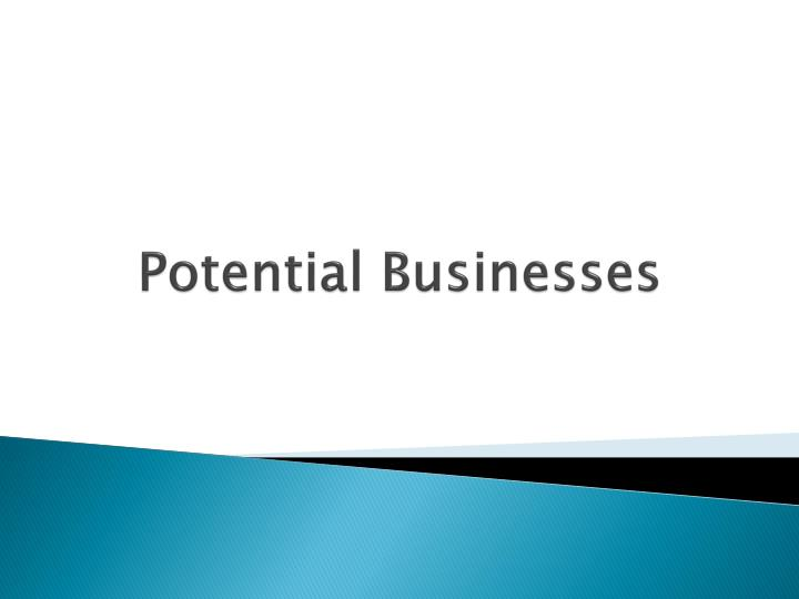 Potential Businesses