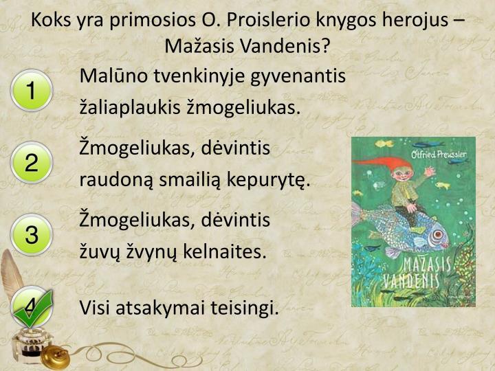 Koks yra primosios O. Proislerio knygos herojus – Mažasis Vandenis?
