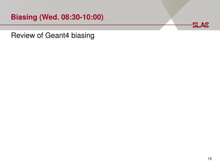 Biasing (Wed. 08: