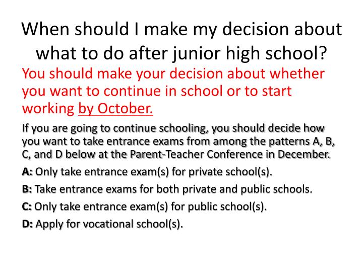 my decision to return to school After you decide to begin a home study program, the most difficult decision is  if  you wish to return your child to public school, you may do so at any time.