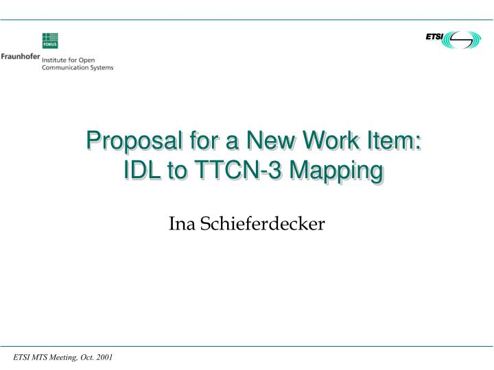 Proposal for a new work item idl to ttcn 3 mapping