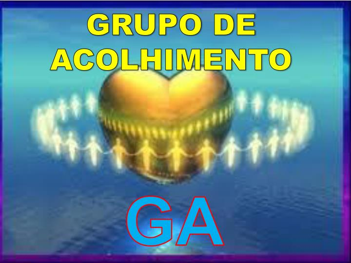 GRUPO DE ACOLHIMENTO