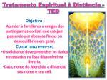 tratamento espiritual dist ncia ted