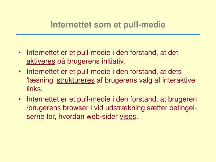 Internettet som et pull-medie