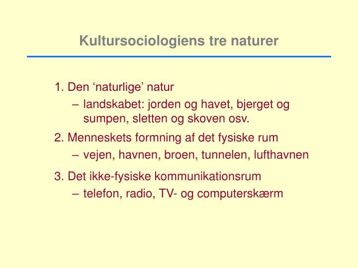 Kultursociologiens tre naturer